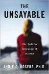 The Unsayable: Understanding the Hidden Language of Trauma -