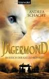 Jägermond   - Im Reich der Katzenkönigin: Roman - Andrea Schacht