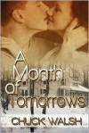 A Month of Tomorrows - Chuck Walsh