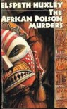 The African Poison Murders - Elspeth Huxley