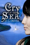 Cry of the Sea - D. G. Driver
