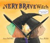 A Very Brave Witch - Alison McGhee, Harry Bliss
