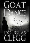 Goat Dance - A Supernatural Horror Novel - Douglas Clegg