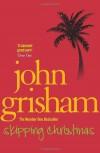 Skipping Christmas: Christmas with The Kranks - John Grisham