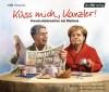 Küss mich, Kanzler!: Haushaltsdebatten bei Merkels - Stefan Lehnberg