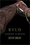 Stud: Adventures in Breeding - Kevin Conley