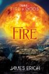 Fire - James Erich