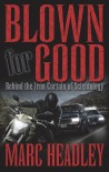 Blown for Good - Behind the Iron Curtain of Scientology (BFG Paperback) - Marc Headley