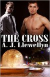 The Cross - A.J. Llewellyn