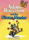 Adam Raccoon and the Circus Master - Glen Keane