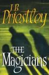 The Magicians - J. B. Priestley