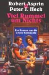 Viel Rummel um nichts (Die Chaos-Kompanie, #3) - Robert Lynn Asprin, Peter J. Heck