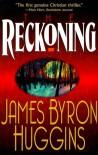 The Reckoning - James Byron Huggins