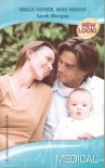 Single Father, Wife Needed (Harlequin Medical Romance, 313) (Glenmore Island Doctors) - Sarah Morgan