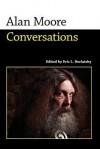 Alan Moore: Conversations - Alan Moore