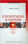 Eyewitness Kashmir: Teetering on Nuclear War - Arun Joshi