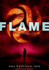 Flame - Amy Kathleen Ryan