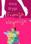Francja elegancja - Anna Bryga