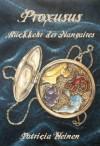 Proxusus (Rückkehr der Nangaires (Proxusus - Band 1)) (German Edition) - Patricia Heinen, Denise Busch