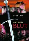 Rauklands Blut -Raukland Trilogie Band 2 - Jordis Lank