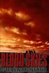 Blood Skies - Steven Montano