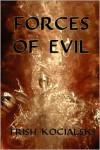 Forces of Evil - Trish Kocialski