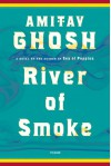 River of Smoke: A Novel (Ibis Trilogy) - Amitav Ghosh