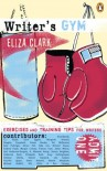 Writer's Gym: Exercises and Training Tips for Writers - Eliza Clark