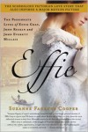 Effie: The Passionate Lives of Effie Gray, John Ruskin and John Everett Millais - Suzanne Fagence Cooper