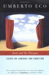 Kant and the Platypus: Essays on Language and Cognition - Umberto Eco, Alastair McEwen