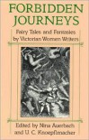 Forbidden Journeys: Fairy Tales and Fantasies by Victorian Women Writers - Nina Auerbach, U.C. Knoepflmacher