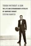 Tough Without a Gun - Stefan Kanfer