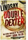 Double Dexter (Dexter #6) - Jeff Lindsay