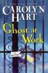 Ghost at Work - Carolyn Hart
