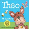 Theo at the Park: Theo Has Lost His Sense of Smell, Can You Help Him Find It? - Jaclyn Crupi