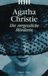 Die vergeßliche Mörderin - Agatha Christie