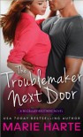 The Troublemaker Next Door (The McCauley Brothers) - Marie Harte