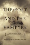 The Poet and the Vampyre: The Curse of Byron and the Birth of Literature's Greatest Monsters - Andrew McConnell Stott