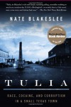Tulia: Race, Cocaine, and Corruption in a Small Texas Town - Nate Blakeslee