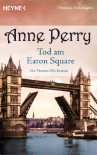 Tod am Eaton Square: Ein Thomas-Pitt-Roman - Anne Perry