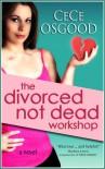 The Divorced Not Dead Workshop - CeCe Osgood