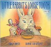 Little Rabbit's Loose Tooth - Lucy Bate,  Diane deGroat (Illustrator)