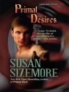 Primal Desires - Susan Sizemore