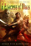 A Princess of Mars (John Carter of Mars, #1) - Edgar Rice Burroughs
