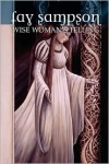 Wise Woman's Telling - Fay Sampson