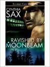 Ravished by Moonbeam - Cynthia Sax