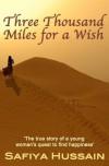 Three Thousand Miles for a Wish - Safiya Hussain