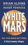 White Mars - Roger Penrose;Brian W. Aldiss