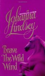 Brave the Wild Wind - Johanna Lindsey