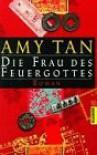 Die Frau des Feuergottes: Roman - Amy Tan
